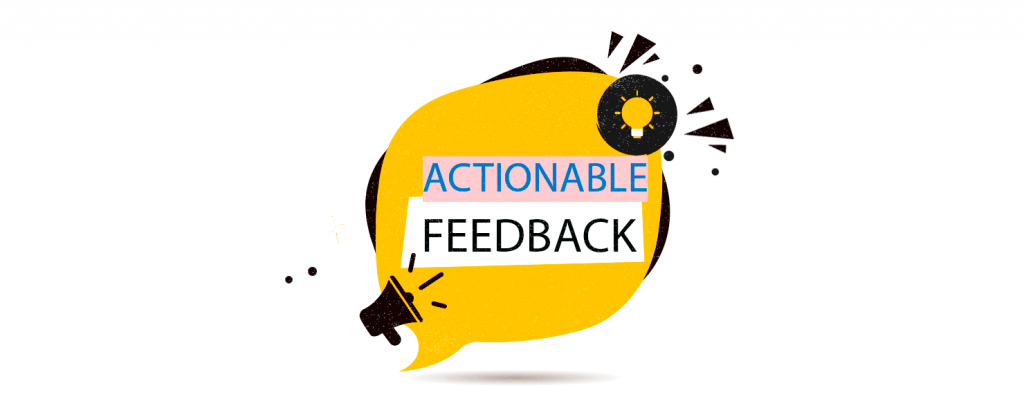 channels to get actionable feedback